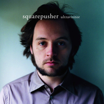 Squarepusher - Ultravisitor