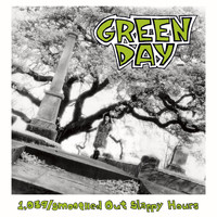Green Day - 1,039 / Smoothed out Slappy Hours (Explicit)
