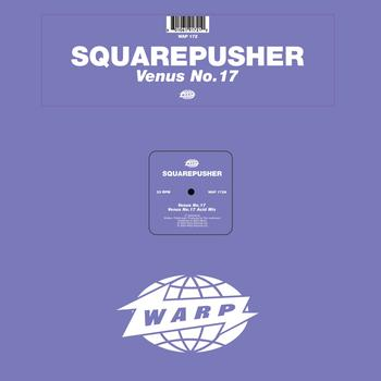 Squarepusher - Venus No. 17