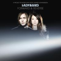 Lady & Bird - Forward And Reverse