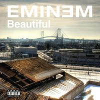 Eminem - Beautiful (Explicit)