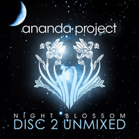 Ananda Project - Night Blossom (Disc 2 Unmixed)