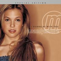 Mandy Moore - I Wanna Be With You