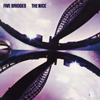 The Nice - Five Bridges (2009 Digital Remaster + Bonus Tracks)
