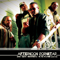 T.O.K. - Afternoon Pornstar