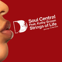 Soul Central - Strings Of Life [Stronger On My Own] [feat. Kathy Brown]