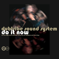 Dubtribe Sound System - Do It Now