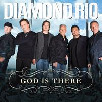 Diamond Rio - God Is There