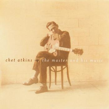 Chet Atkins - Chet Atkins - The Master And His Music