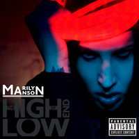Marilyn Manson - The High End Of Low (Explicit)