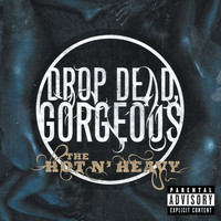 Drop Dead, Gorgeous - The Hot N' Heavy (Explicit)