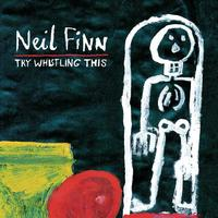 Neil Finn - Try Whistling This