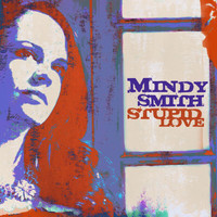 Mindy Smith - Stupid Love