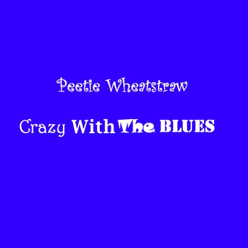 Peetie Wheatstraw - Crazy With The Blues