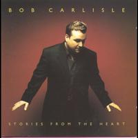 Bob Carlisle - Stories From The Heart
