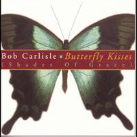 Bob Carlisle - Butterfly Kisses