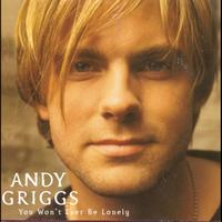 Andy Griggs - You Won' t Ever Be Lonely