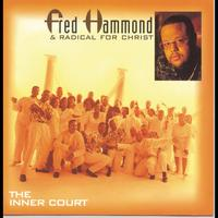 Fred Hammond & Radical For Christ - The Inner Court