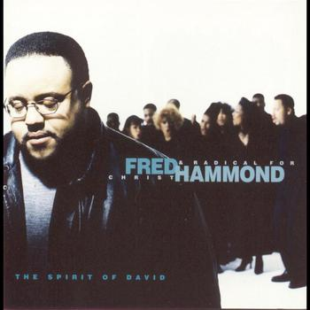 Fred Hammond & Radical For Christ - Spirit Of David