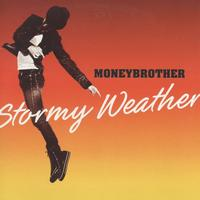 Moneybrother - Stormy Weather