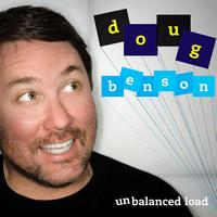 Doug Benson - Unbalanced Load (Explicit)