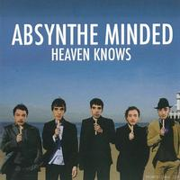 Absynthe Minded - Heaven Knows - Single