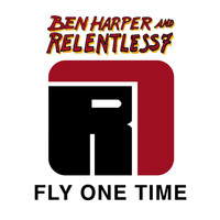 Ben Harper And Relentless7 - Fly One Time