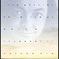 Rich Mullins - The World As Best As I Remember It, Vol. 1