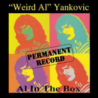 """Weird Al"" Yankovic - Permanent Record: Al In The Box"