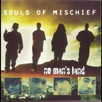 Souls Of Mischief - No Man's Land (Explicit)