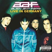 Alien Ant Farm - Live In Germany (Explicit)