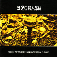 32Crash - Weird News From an Uncertain Future