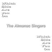 Almanac Singers - Which Side Are You On?