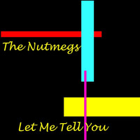 The Nutmegs - Let Me Tell You