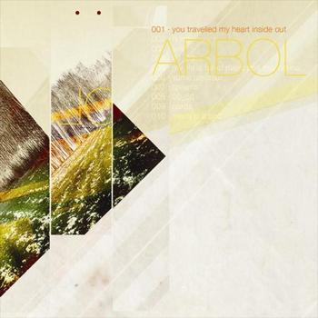 Arbol - you travelled my heart inside out