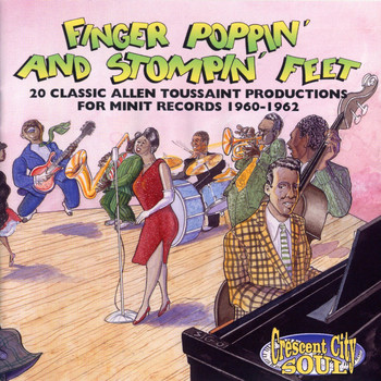 Various Artists - Finger Poppin' And Stompin' Feet: 20 Classic Allen Toussaint Productions For Minit Records 1960-1962
