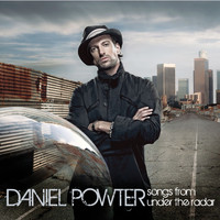 Daniel Powter - Songs From Under The Radar