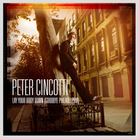 Peter Cincotti - Lay Your Body Down [Goodbye Philadelphia]