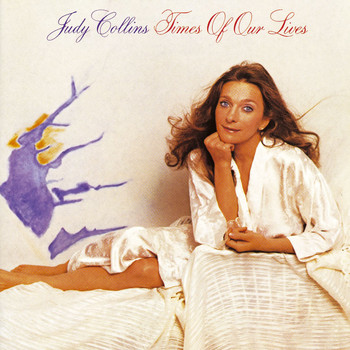Judy Collins - Times Of Our Lives