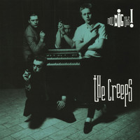 The Creeps - Now Dig This!