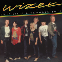 Wizex - Some Girls & Trouble Boys