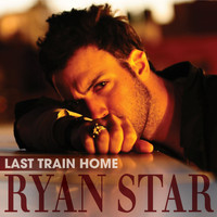Ryan Star - Last Train Home