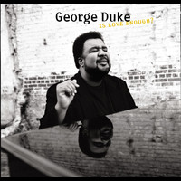 George Duke - Is Love Enough?