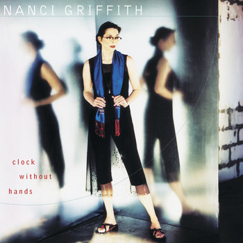 Nanci Griffith - Clock Without Hands