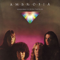 Ambrosia - Somewhere I've Never Travelled
