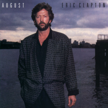Eric Clapton - August (2007 Remaster)