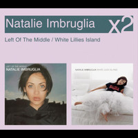 Natalie Imbruglia - Left Of The Middle / White Lillies Island