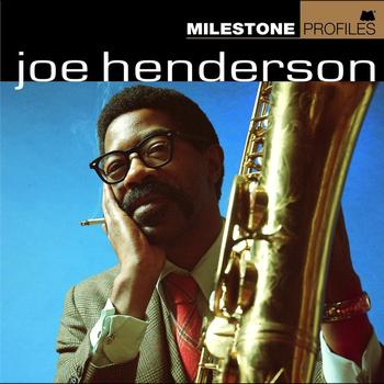 Joe Henderson - Milestone Profiles