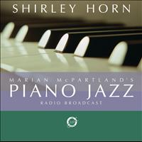 Shirley Horn - Marian McPartland's Piano Jazz with guest Shirley Horn