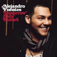 Alejandro Fuentes - Tomorrow Only Knows